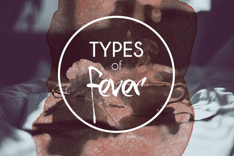 5 Types of Fever - Medicine for Fever
